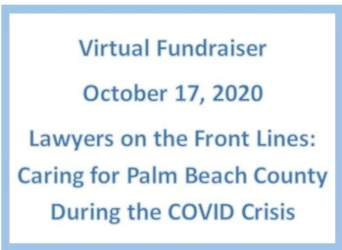 SPONSORSHIP INFORMATION – VIRTUAL FUNDRAISER – Lawyers on the Front Lines: Caring for Palm Beach County During the COVID Crisis